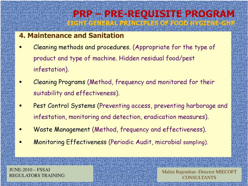 PRP PRE-REQUISITE PROGRAM EIGHT GENERAL PRINCIPLES OF FOOD HYGIENE-GHP Cleaning Programs (Method, frequency and monitored for their
