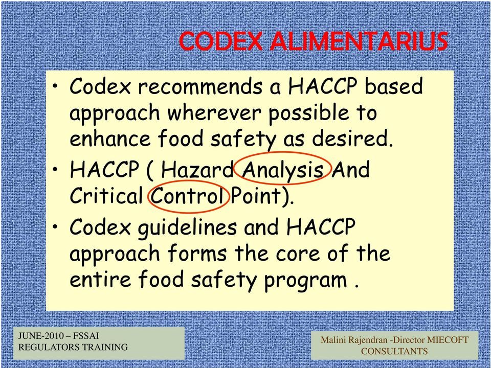 HACCP ( Hazard Analysis And Critical Control Point).