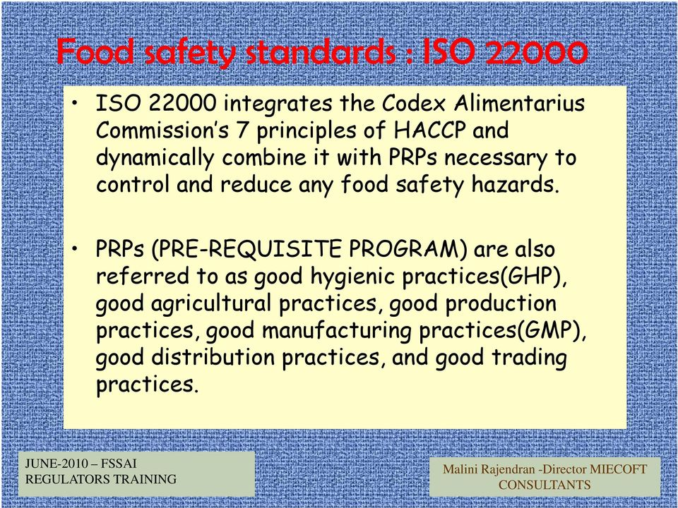 PRPs (PRE-REQUISITE PROGRAM) are also referred to as good hygienic practices(ghp), good agricultural