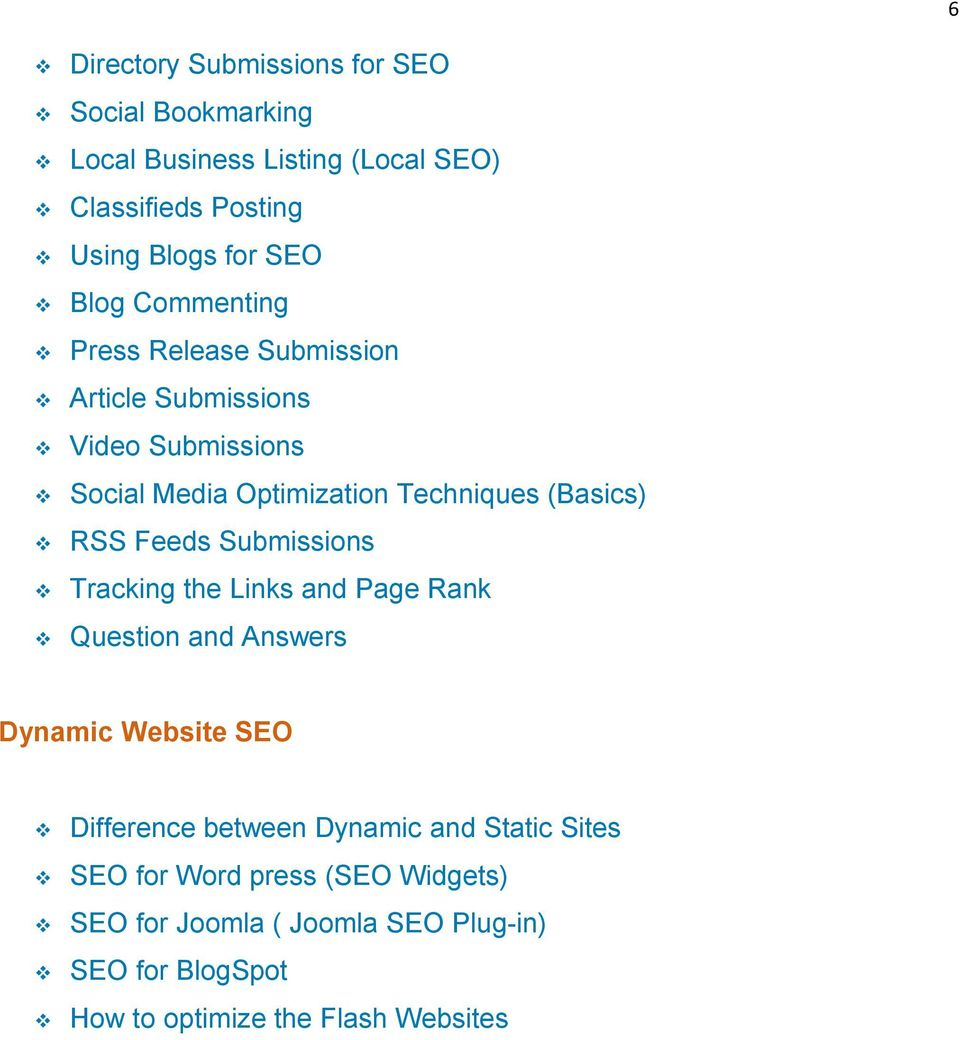 RSS Feeds Submissions Tracking the Links and Page Rank Question and Answers Dynamic Website SEO Difference between Dynamic and
