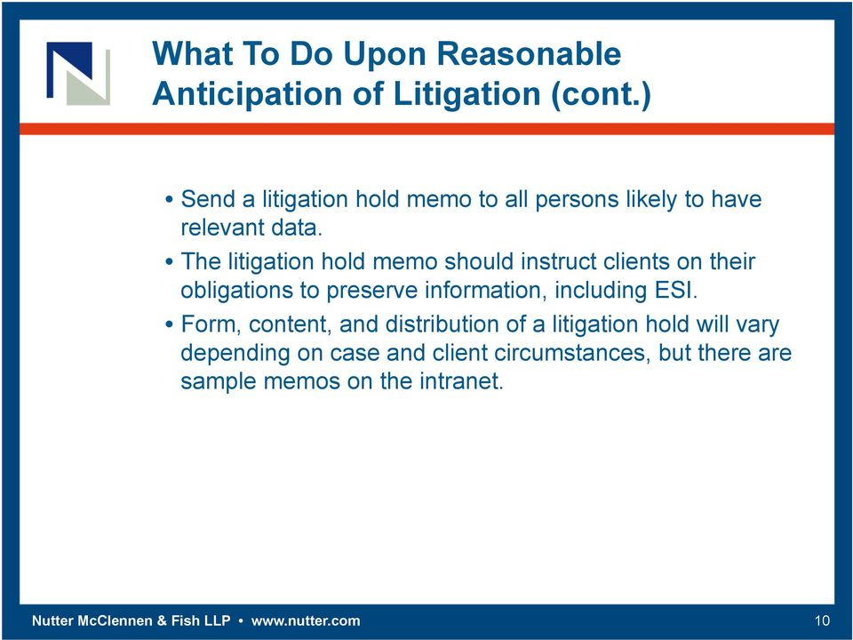 The litigation hold memo should instruct clients on their obligations to preserve information, including ESI.