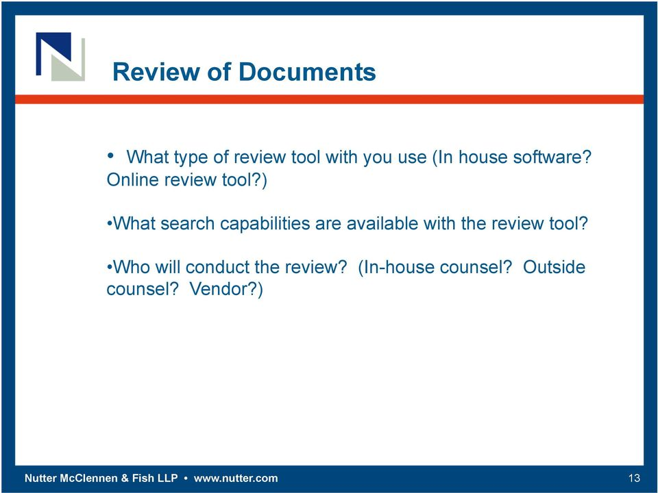 ) What search capabilities are available with the review tool?