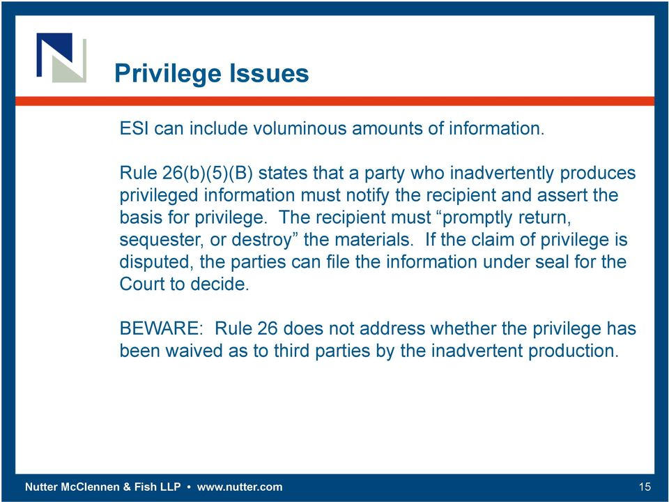 privilege. The recipient must promptly return, sequester, or destroy the materials.