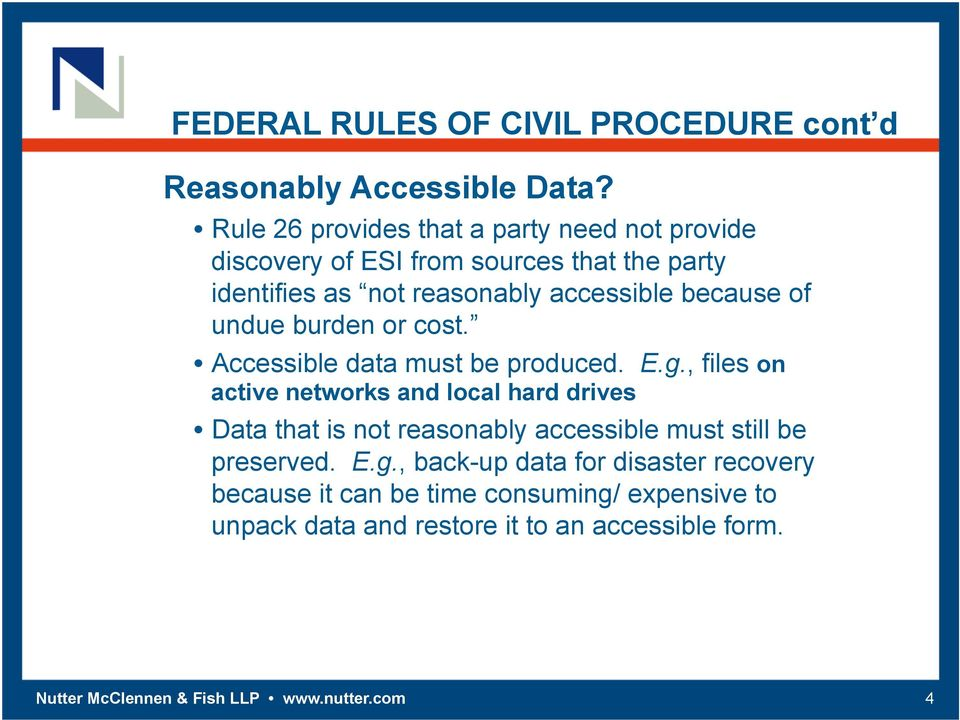 of undue burden or cost. Accessible data must be produced. E.g.