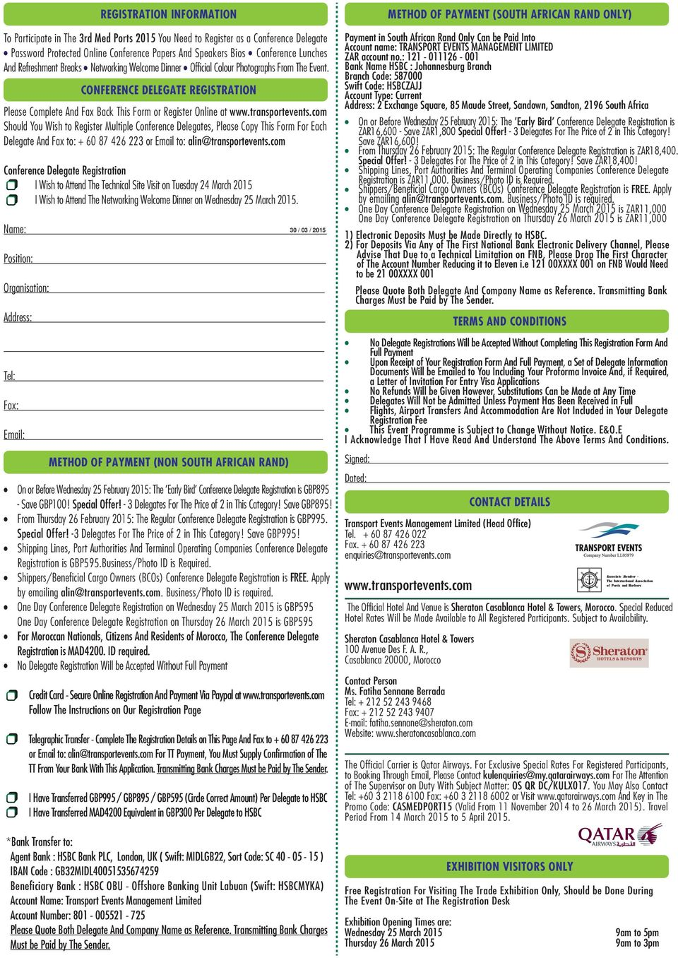 com Should You Wish to Register Multiple Conference Delegates, Please Copy This Form For Each Delegate And Fax to: + 60 87 426 223 or Email to: alin@transportevents.