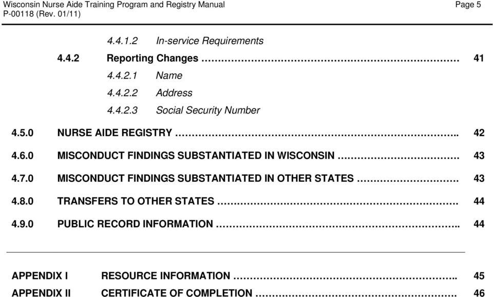 0 MISCONDUCT FINDINGS SUBSTANTIATED IN WISCONSIN. 43 4.7.0 MISCONDUCT FINDINGS SUBSTANTIATED IN OTHER STATES. 43 4.8.