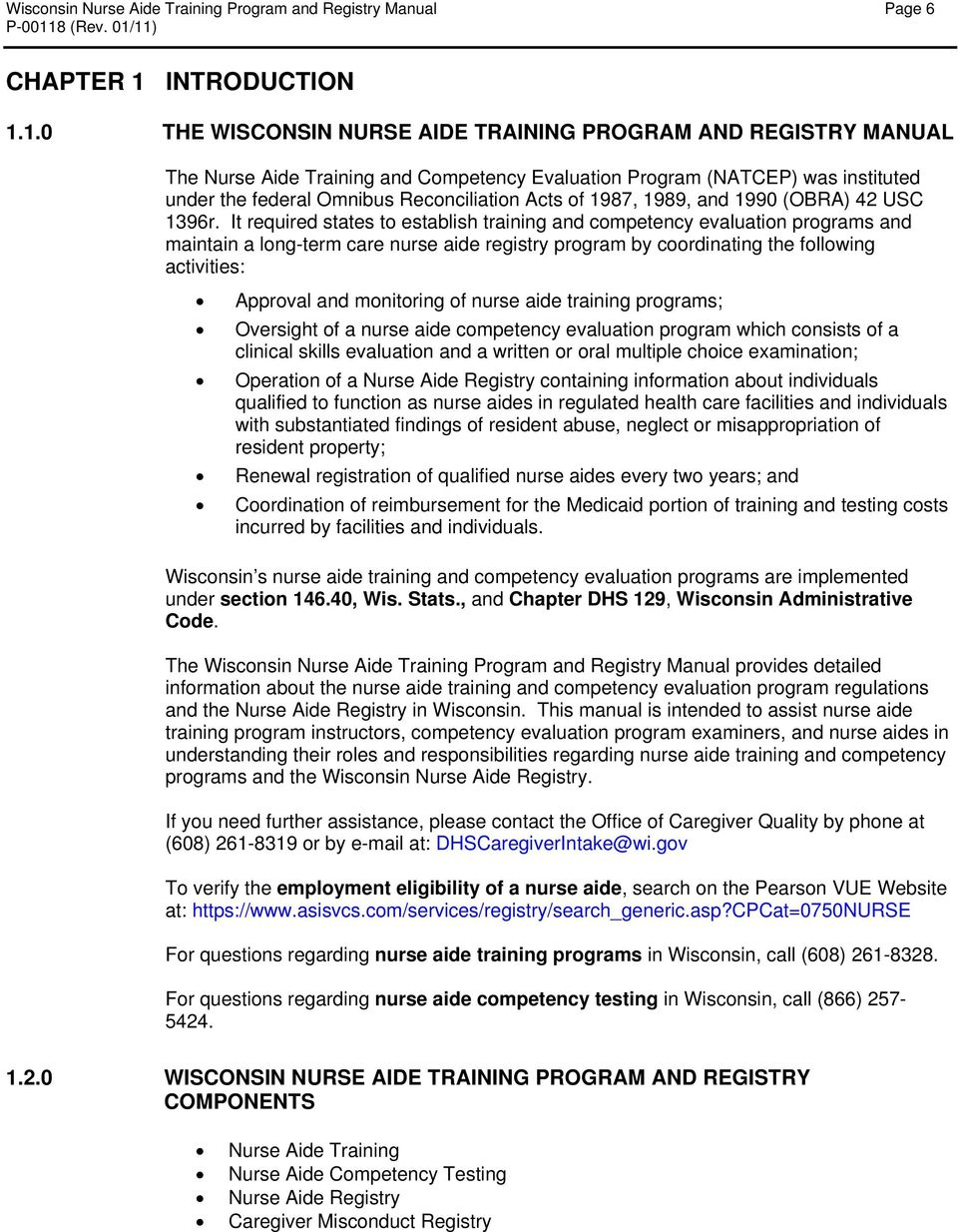 1.0 THE WISCONSIN NURSE AIDE TRAINING PROGRAM AND REGISTRY MANUAL The Nurse Aide Training and Competency Evaluation Program (NATCEP) was instituted under the federal Omnibus Reconciliation Acts of