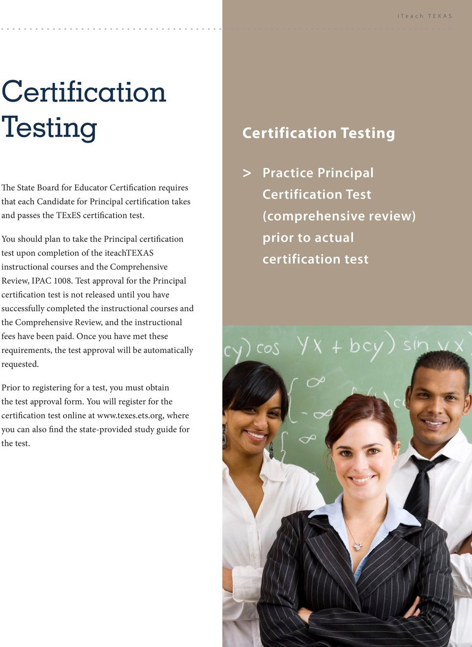 Test approval for the Principal certification test is not released until you have successfully completed the instructional courses and the Comprehensive Review, and the instructional fees have been