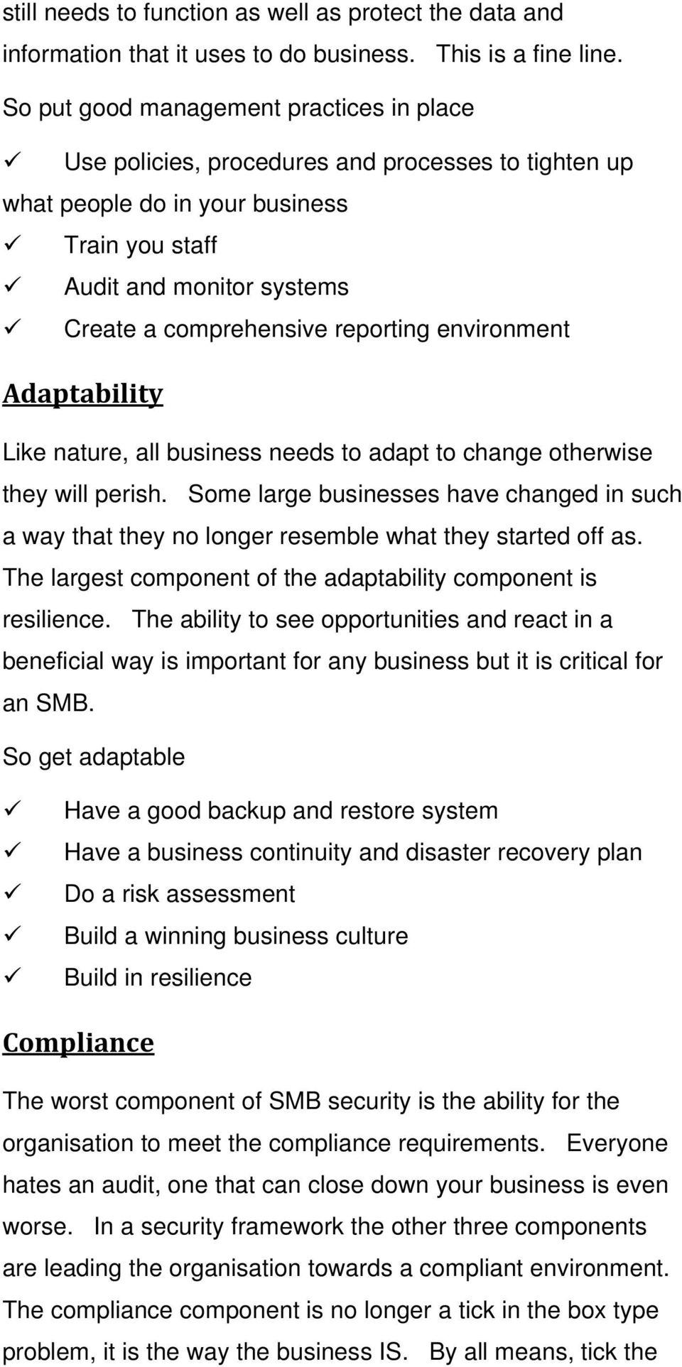 reporting environment Adaptability Like nature, all business needs to adapt to change otherwise they will perish.