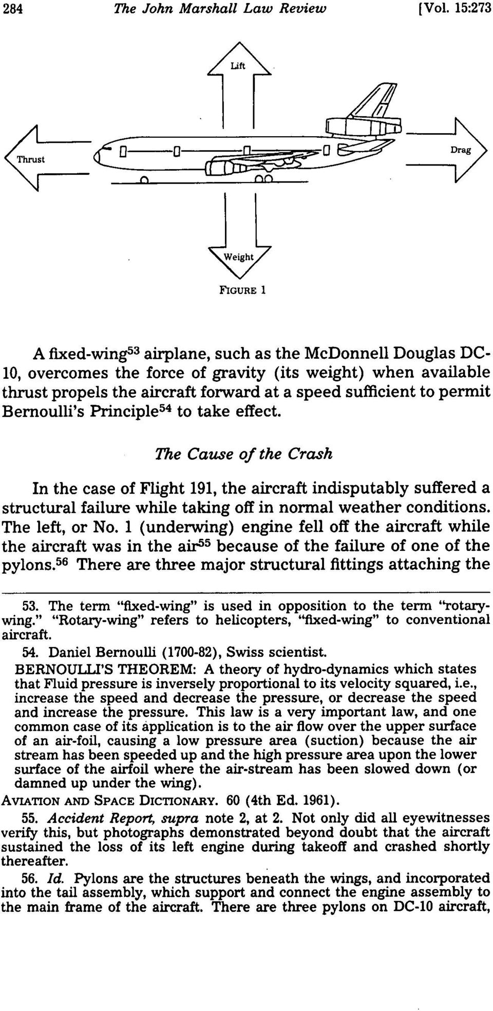 a speed sufficient to permit Bernoulli's Principle 5 4 to take effect.