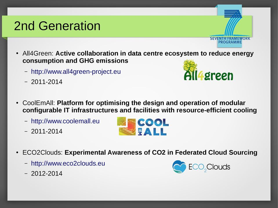 eu 2011-2014 CoolEmAll: Platform for optimising the design and operation of modular configurable IT