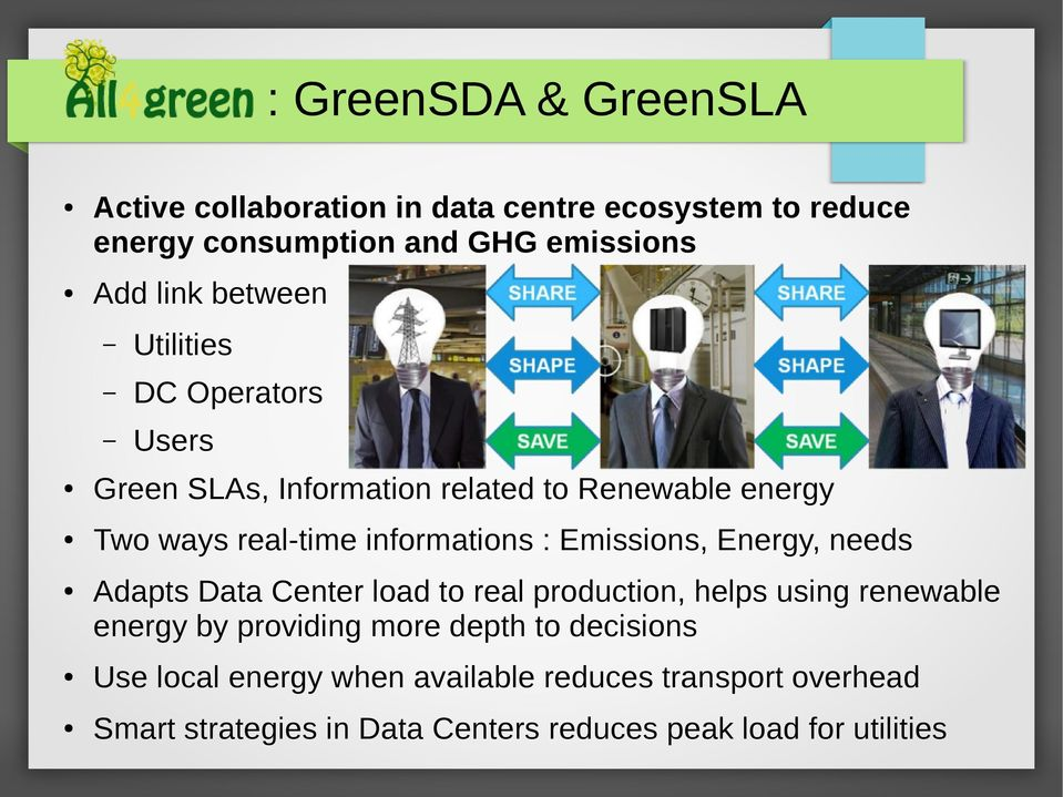 Emissions, Energy, needs Adapts Data Center load to real production, helps using renewable energy by providing more depth to