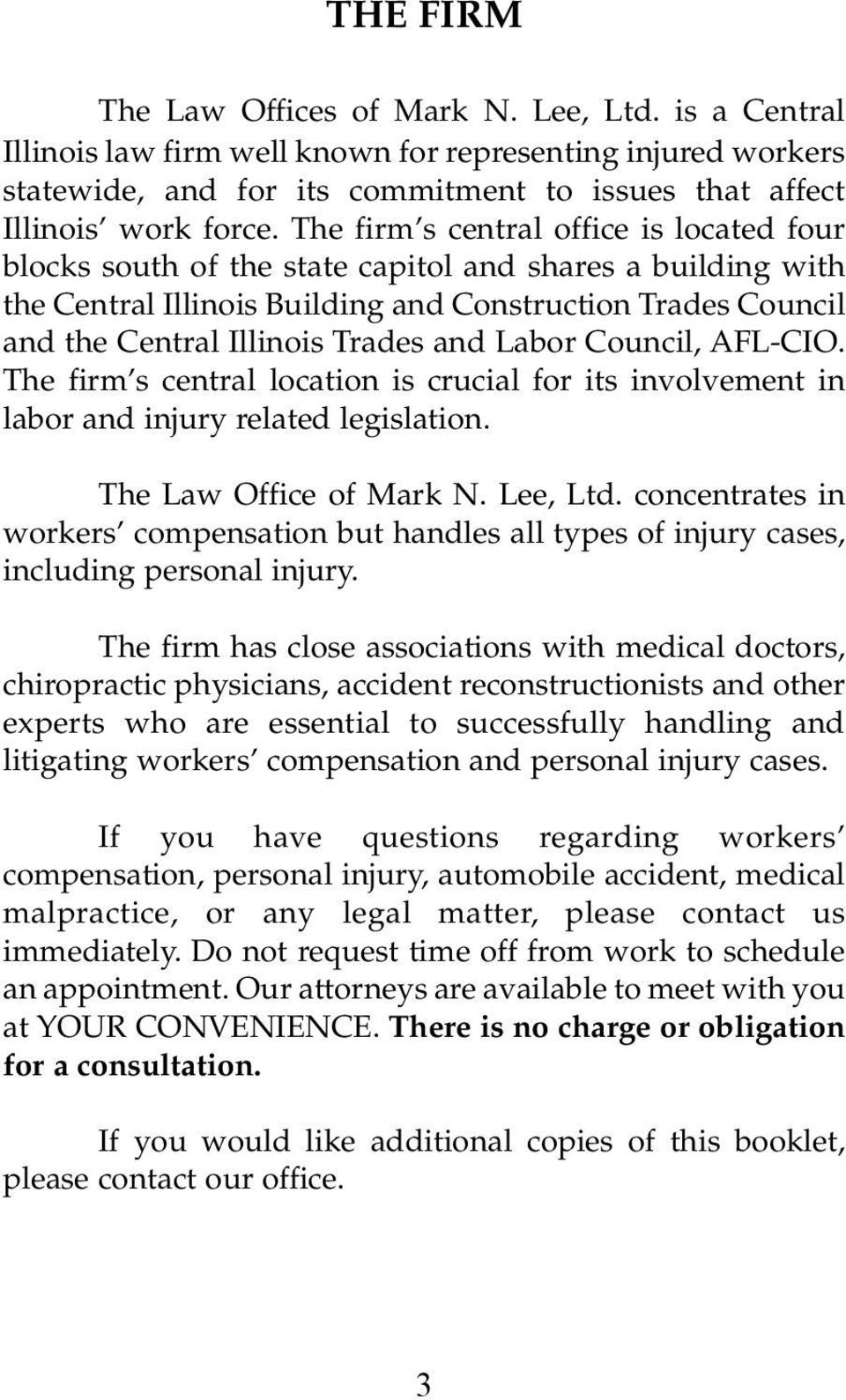 and Labor Council, AFL-CIO. The firm s central location is crucial for its involvement in labor and injury related legislation. The Law Office of Mark N. Lee, Ltd.