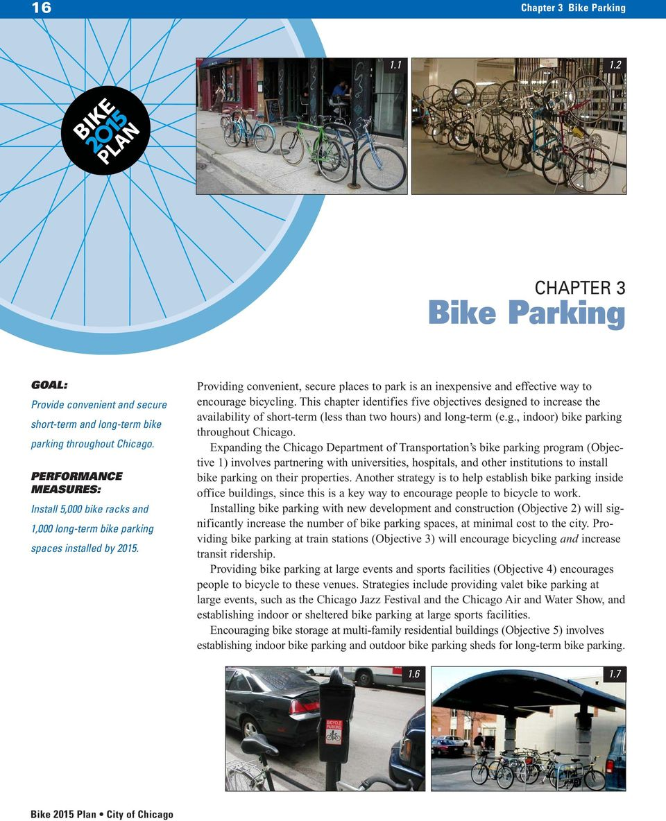Providing convenient, secure places to park is an inexpensive and effective way to encourage bicycling.