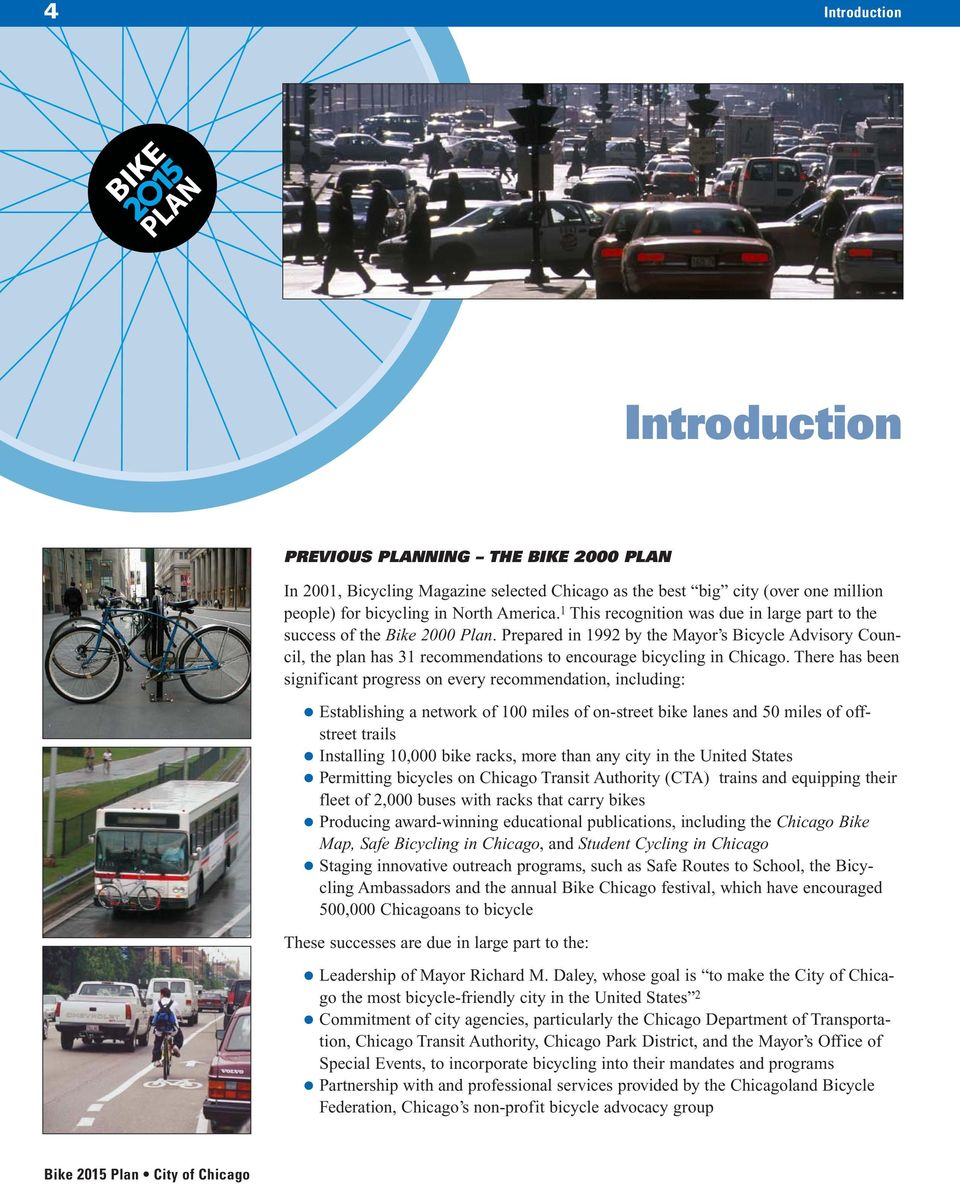 Prepared in 1992 by the Mayor s Bicycle Advisory Council, the plan has 31 recommendations to encourage bicycling in Chicago.