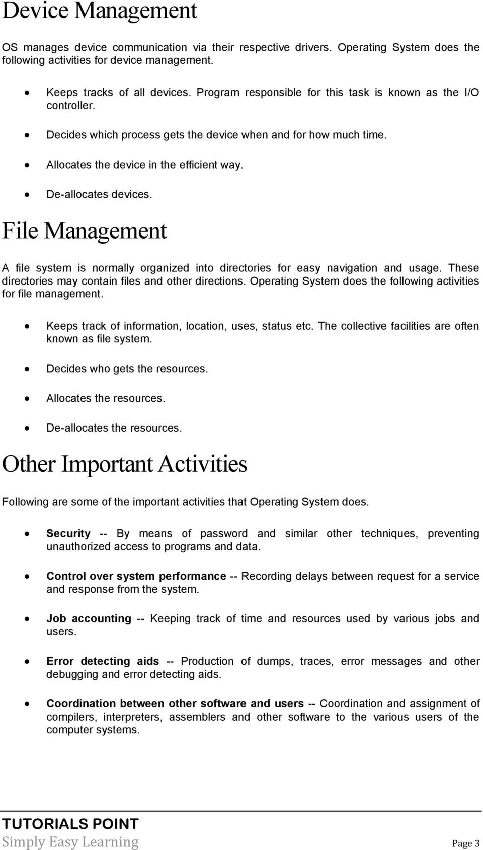 File Management A file system is normally organized into directories for easy navigation and usage. These directories may contain files and other directions.