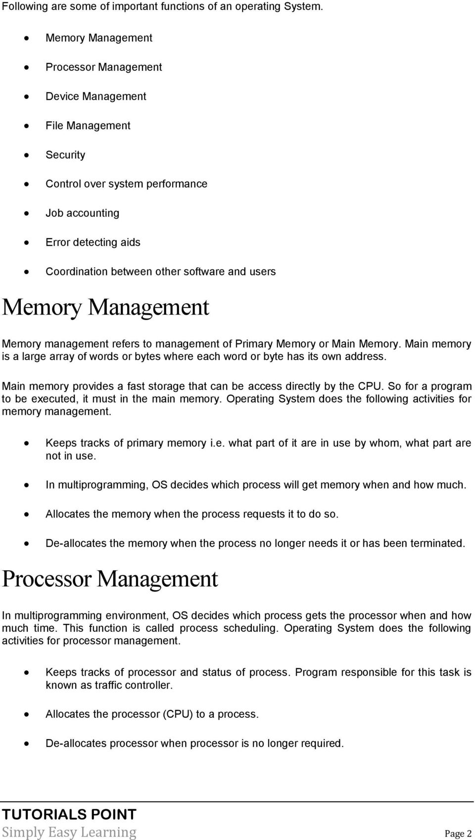 Memory Management Memory management refers to management of Primary Memory or Main Memory. Main memory is a large array of words or bytes where each word or byte has its own address.