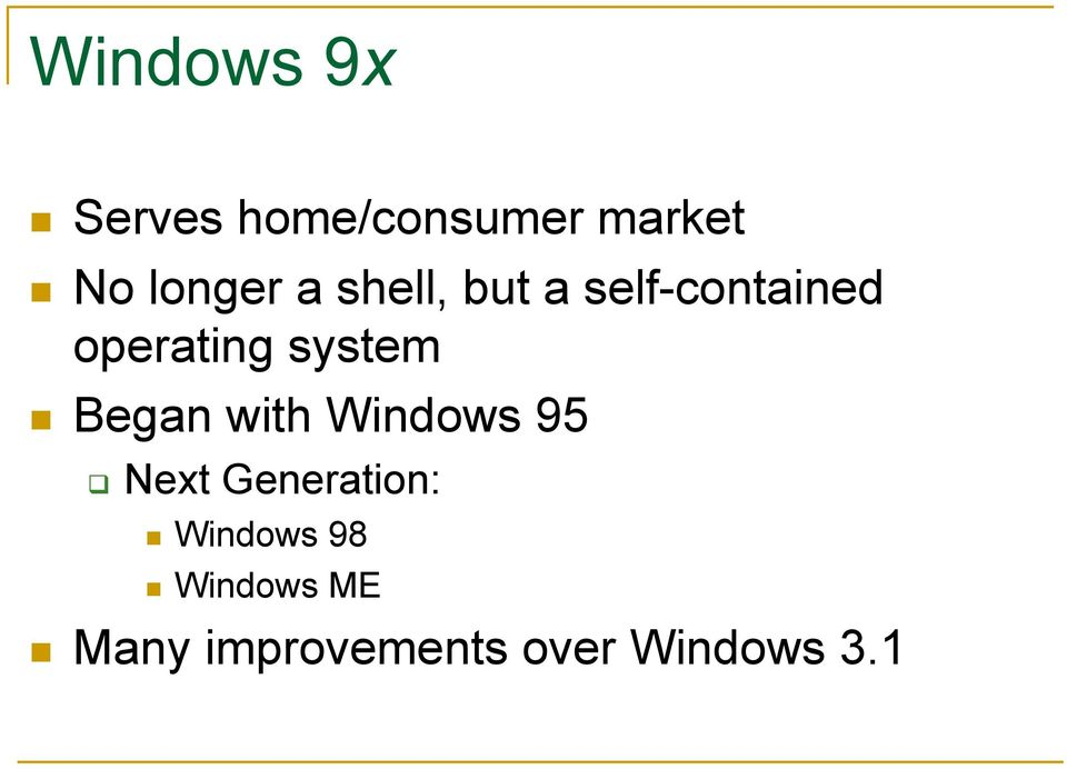 system Began with Windows 95 Next Generation: