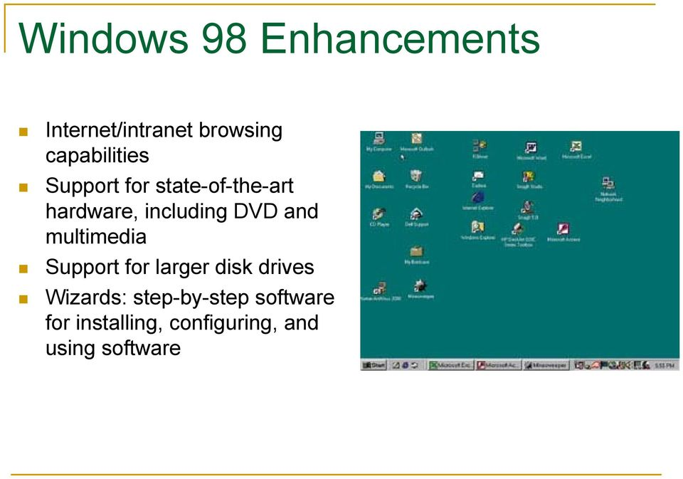 including DVD and multimedia Support for larger disk drives