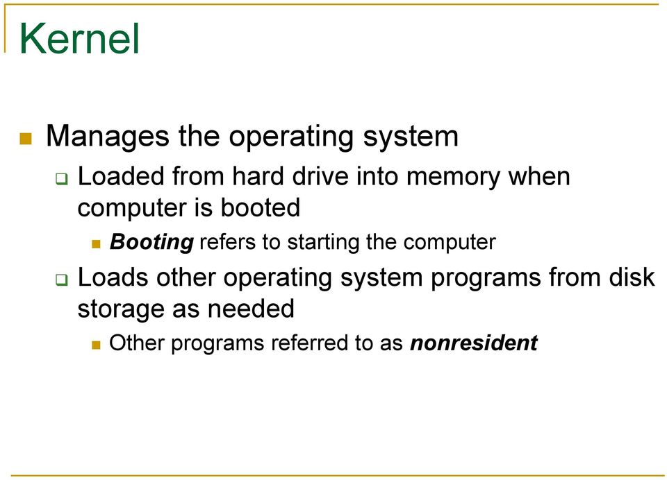 starting the computer Loads other operating system programs