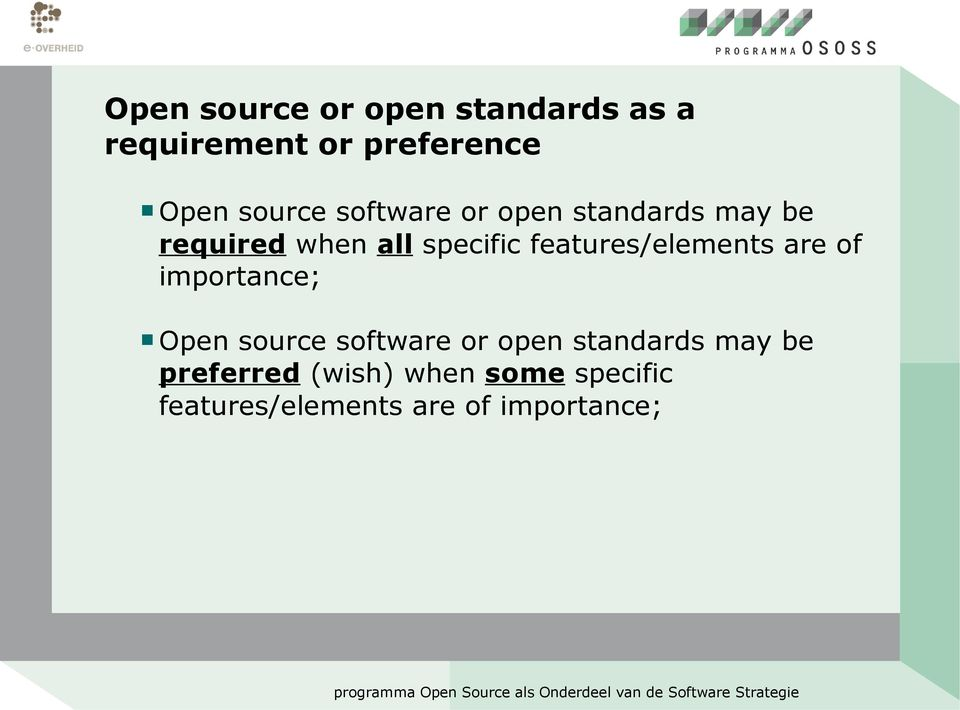 features/elements are of importance; Open source software or open