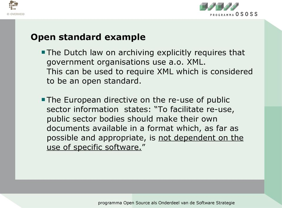 The European directive on the re-use of public sector information states: To facilitate re-use, public sector