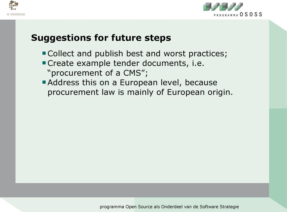 e. procurement of a CMS ; Address this on a European