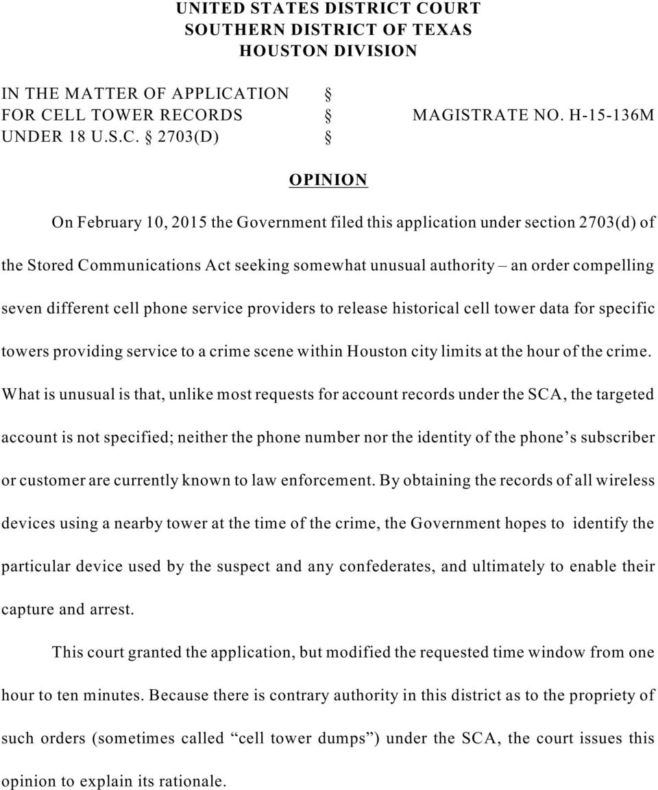 filed this application under section 2703(d) of the Stored Communications Act seeking somewhat unusual authority an order compelling seven different cell phone service providers to release historical