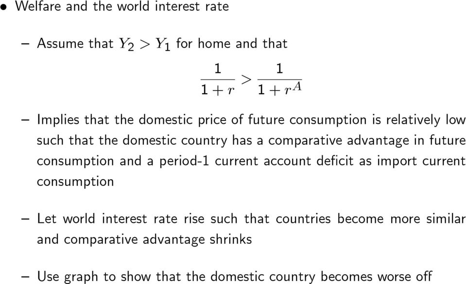 future consumption and a period-1 current account de cit as import current consumption Let world interest rate rise