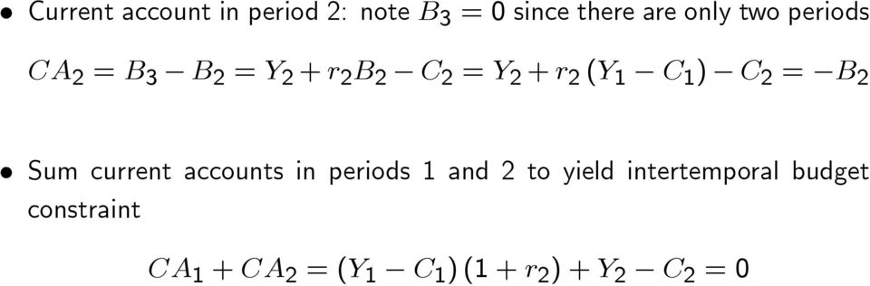 2 = B 2 Sum current accounts in periods 1 and 2 to yield