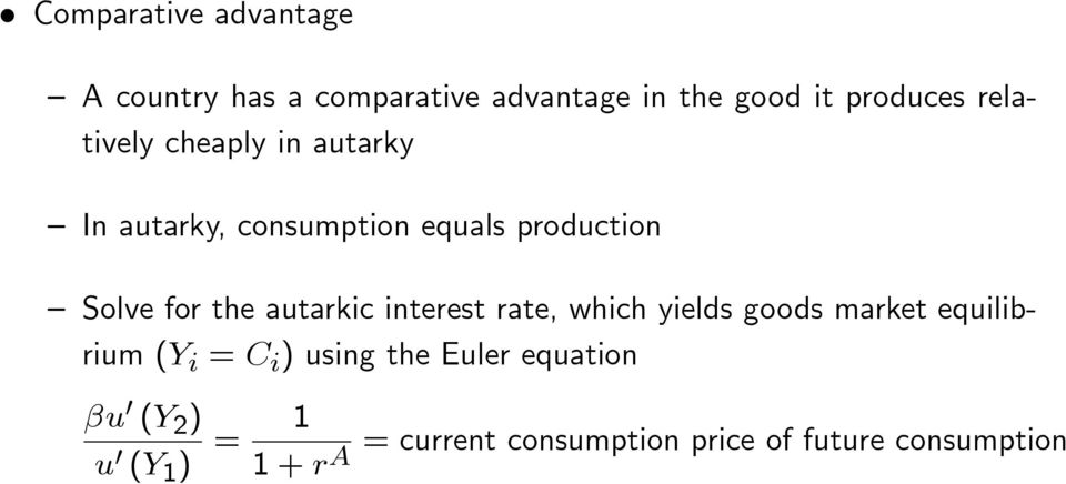 autarkic interest rate, which yields goods market equilibrium (Y i = C i ) using the