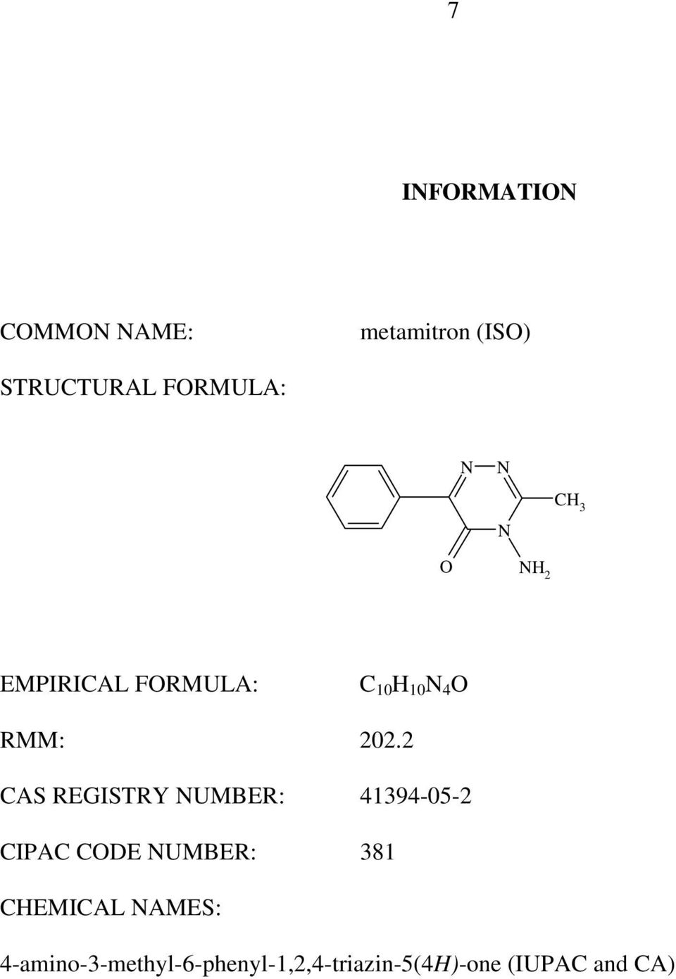 2 CAS REGISTRY NUMBER: 41394-05-2 CIPAC CODE NUMBER: 381 CHEMICAL