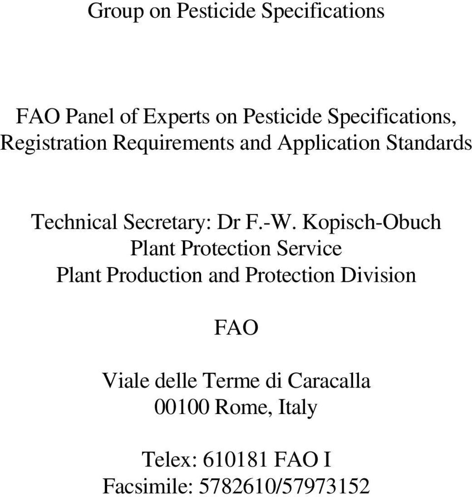 Kopisch-Obuch Plant Protection Service Plant Production and Protection Division FAO