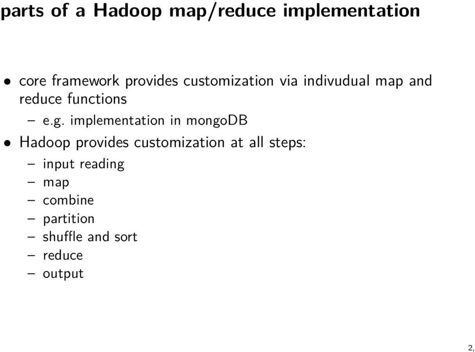 implementation in mongodb Hadoop provides customization at all