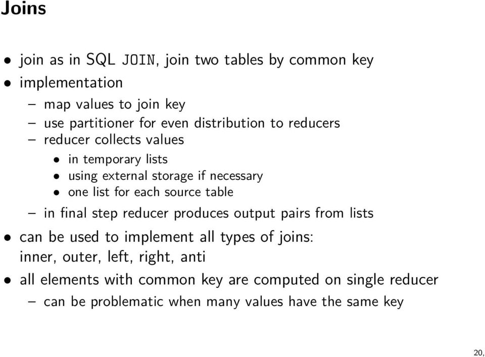 source table in final step reducer produces output pairs from lists can be used to implement all types of joins: inner,