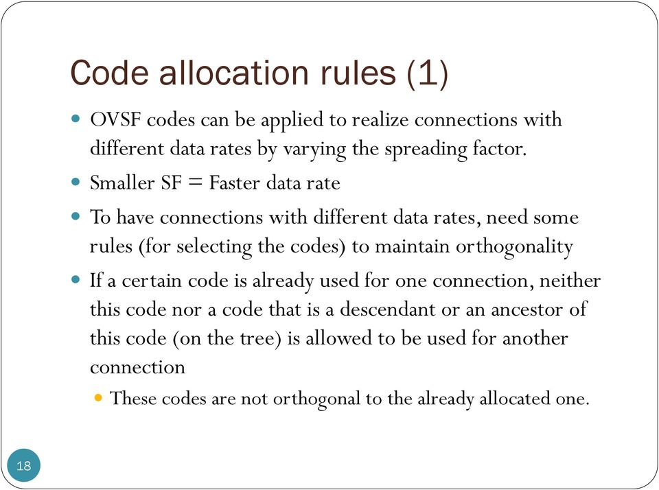 orthogonality If a certain code is already used for one connection, neither this code nor a code that is a descendant or an ancestor