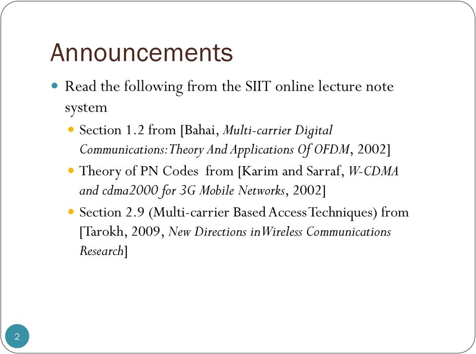 of PN Codes from [Karim and Sarraf, W-CDMA and cdma2000 for 3G Mobile Networks, 2002] Section 2.