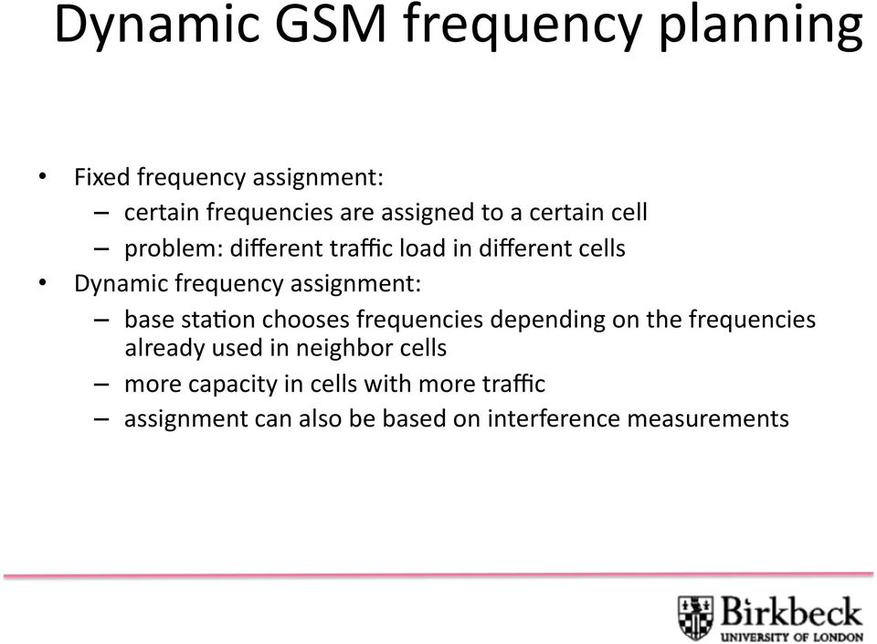 base sa3on chooses frequencies depending on he frequencies already used in neighbor cells