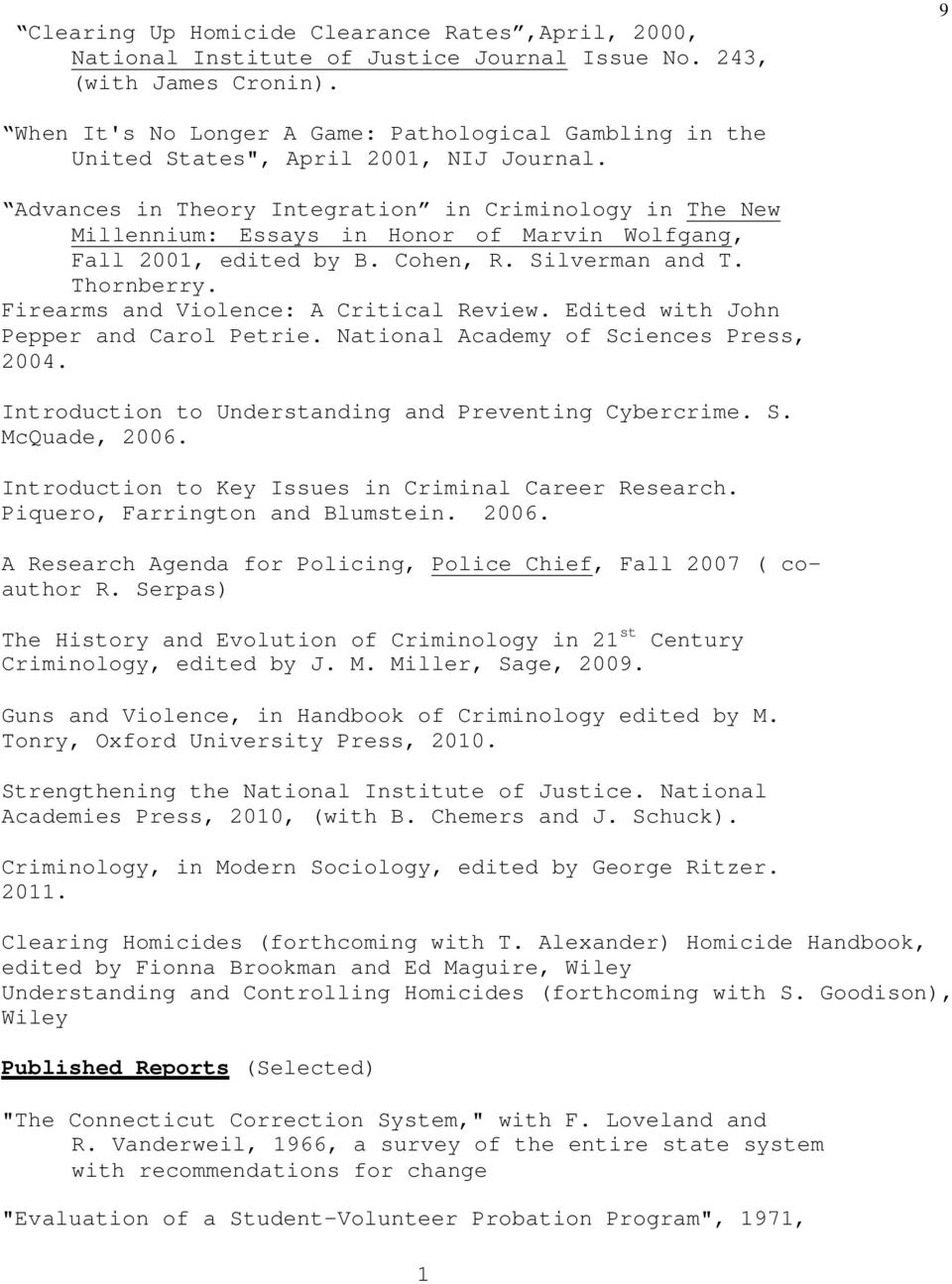 Advances in Theory Integration in Criminology in The New Millennium: Essays in Honor of Marvin Wolfgang, Fall 2001, edited by B. Cohen, R. Silverman and T. Thornberry.
