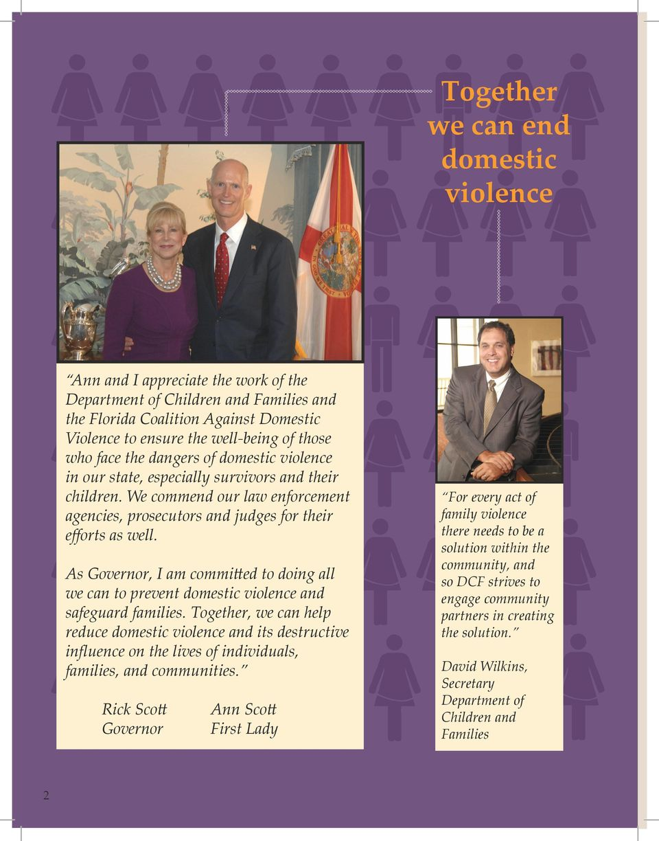 As Governor, I am committed to doing all we can to prevent domestic violence and safeguard families.