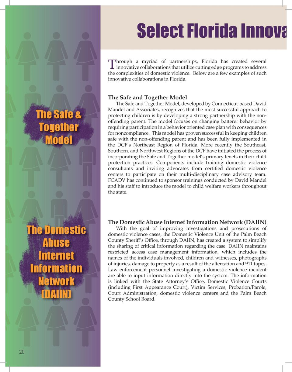 The Safe & Together Model The Safe and Together Model The Safe and Together Model, developed by Connecticut-based David Mandel and Associates, recognizes that the most successful approach to