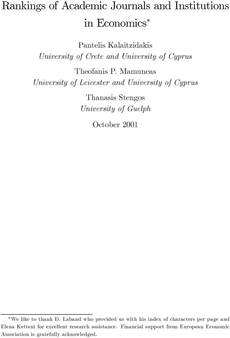 Mamuneas University of Leicester and University of Cyprus Thanasis Stengos University of Guelph October 2001 We