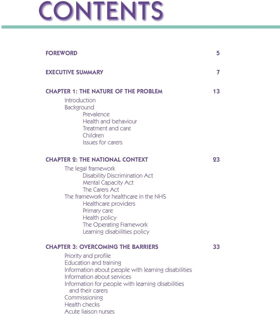 providers Primary care Health policy The Operating Framework Learning disabilities policy Chapter 3: OVERCOMING THE BARRIERS 33 Priority and profile Education and training
