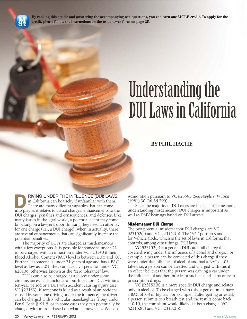 There are many different variables that can come into play as it relates to actual charges, enhancements to the DUI charges, penalties and consequences, and defenses.