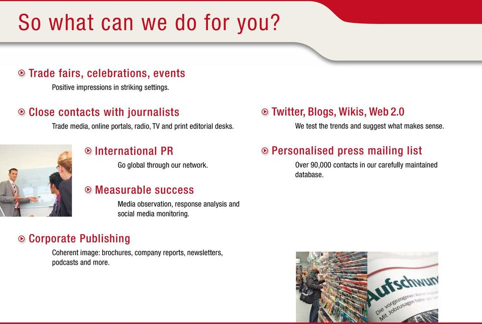 Measurable success Media observation, response analysis and social media monitoring. Twitter, Blogs, Wikis, Web 2.