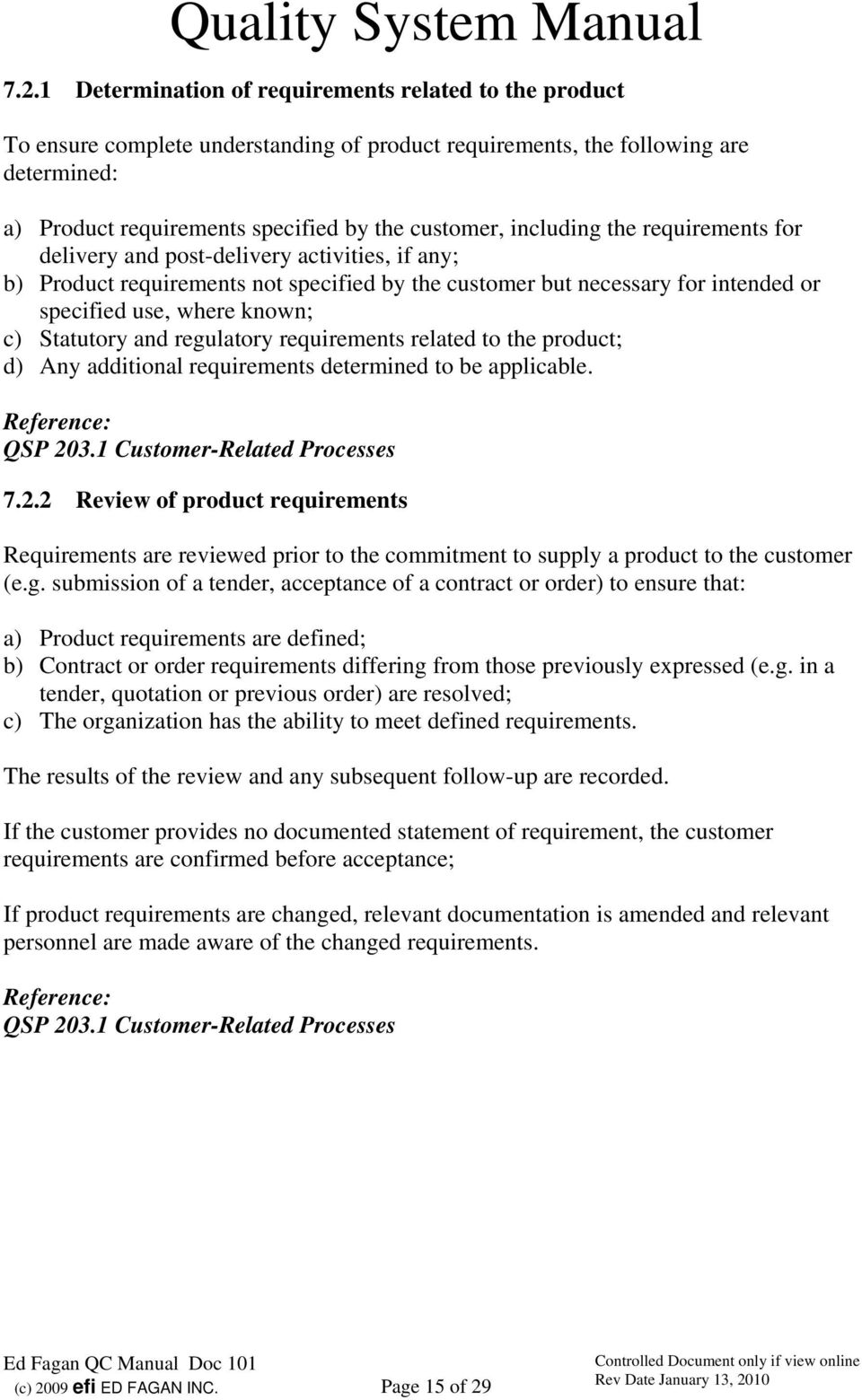 Statutory and regulatory requirements related to the product; d) Any additional requirements determined to be applicable. QSP 20