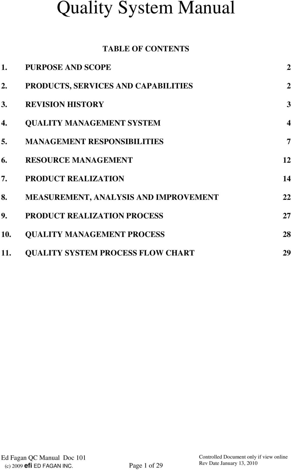 RESOURCE MANAGEMENT 12 7. PRODUCT REALIZATION 14 8. MEASUREMENT, ANALYSIS AND IMPROVEMENT 22 9.