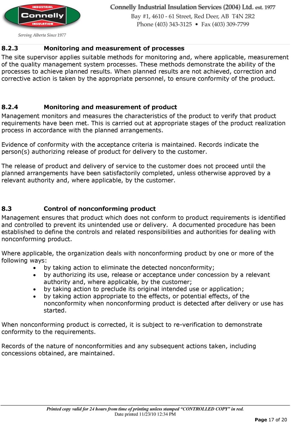 """acceptance and suitability of customer satisfaction Iso 9001:2015 quality policy objectives  and to """"ensure"""" that it is reviewed for continuing suitability  and the enhancement of customer satisfaction."""