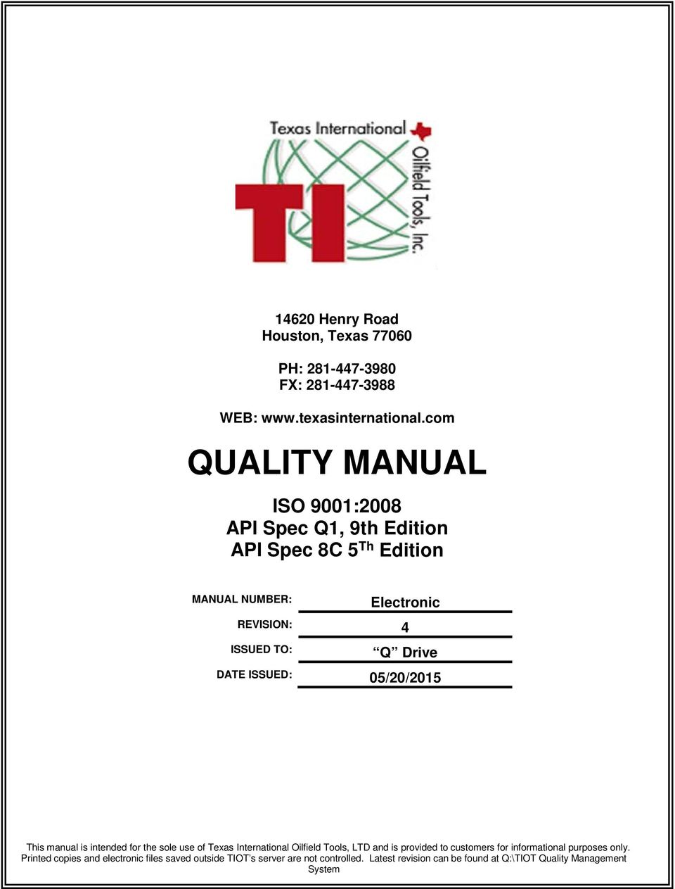 DATE ISSUED: 05/20/2015 This manual is intended for the sole use of Texas International Oilfield Tools, LTD and is provided to customers