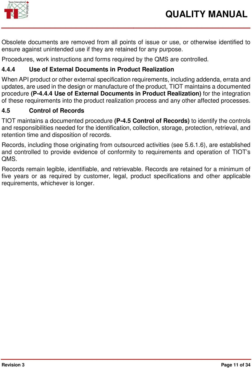 4.4 Use of External Documents in Product Realization When API product or other external specification requirements, including addenda, errata and updates, are used in the design or manufacture of the